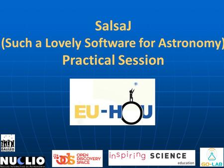 SalsaJ (Such a Lovely Software for Astronomy) Practical Session.