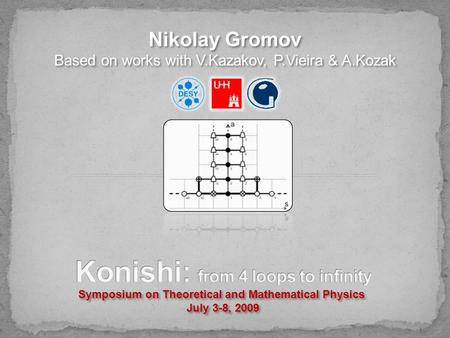 Nikolay Gromov Based on works with V.Kazakov, P.Vieira & A.Kozak Nikolay Gromov Based on works with V.Kazakov, P.Vieira & A.Kozak Symposium on Theoretical.