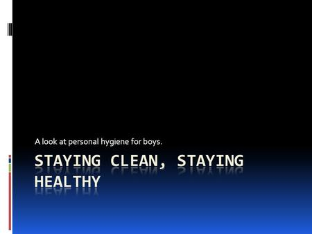 Staying Clean, Staying Healthy