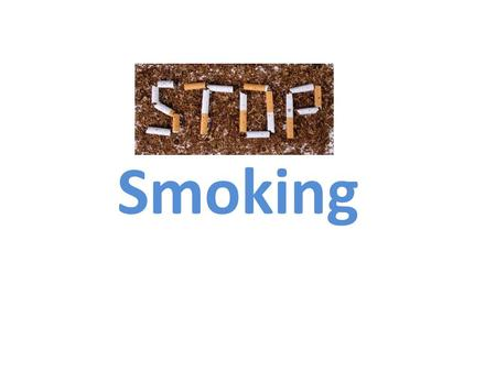 Smoking. Why people smoke and find it difficult to stop Smoking is an addictive habit. It is associated with strong cravings, dependency, tolerance, and.