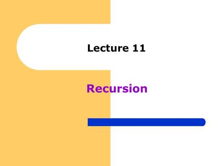 Lecture 11 Recursion. A recursive function is a function that calls itself either directly, or indirectly through another function; it is an alternative.