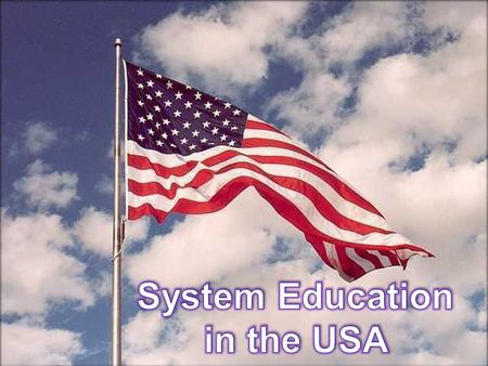 The American system of university education is very different from ours. It was created in the country with the culture and traditions different from.
