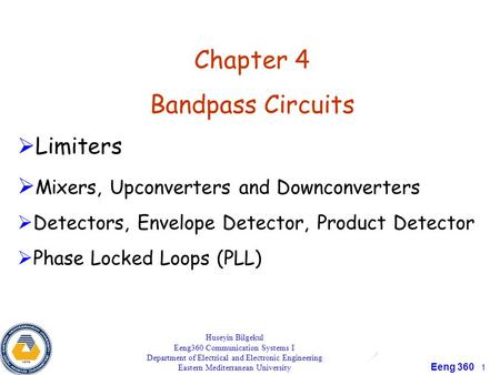 Eeng 360 1 Chapter 4 Bandpass Circuits   Limiters   Mixers, Upconverters and Downconverters   Detectors, Envelope Detector, Product Detector  
