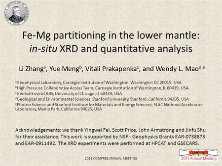 Fe-Mg partitioning in the lower mantle: in-situ XRD and quantitative analysis Li Zhang a, Yue Meng b, Vitali Prakapenka c, and Wendy L. Mao d,e a Geophysical.