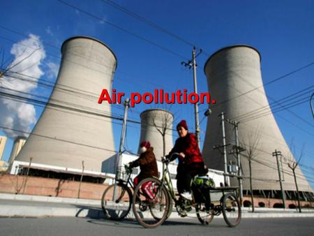 Air pollution..  Pollution of the atmosphere by toxic substances is called air pollution.  Air pollution has dramatically increased due to human activity.