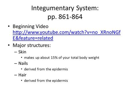 Integumentary System: pp. 861-864 Beginning Video  E&feature=related