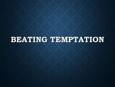 BEATING TEMPTATION. DEFINITION Dictionary.com 1.the act of tempting; enticement or allurement. 2.something that tempts, entices, or allures. 3.the fact.