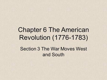 Chapter 6 The American Revolution ( )