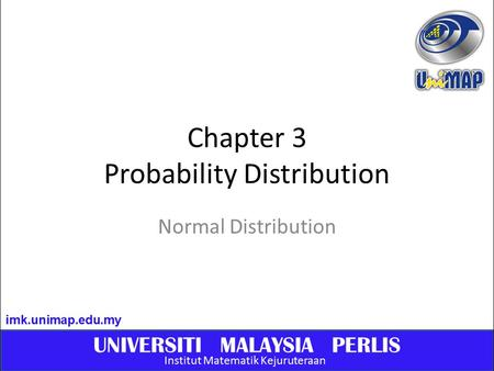 Chapter 3 Probability Distribution Normal Distribution.