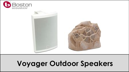 Voyager Outdoor Speakers. Agenda Design Models Selling Voyager.