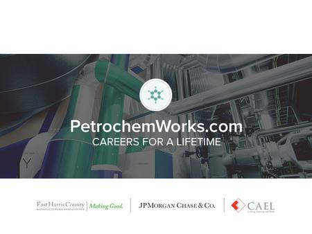 What is Petrochem? Match Me to a Petrochem Job Want to work the latest technology? Enjoy science lab? Good at working on machines?