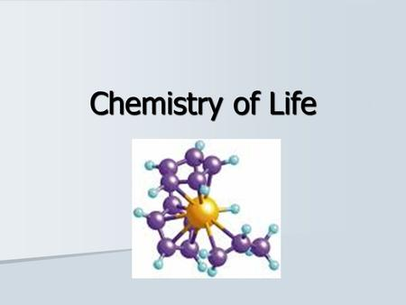 Chemistry of Life. Chemistry Life depends on chemistry Life depends on chemistry Living things are made from chemical compounds Living things are made.