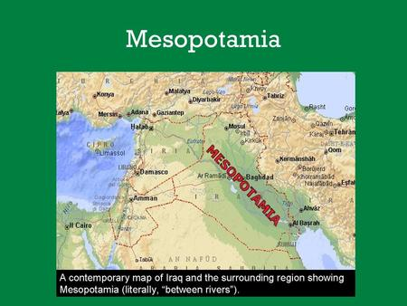 "Mesopotamia. This is known as the ""cradle of civilization"" or the location for the emergence of civilization. When did this civilization emerge? –"