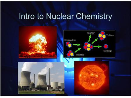 Intro to Nuclear Chemistry. The Nucleus Remember that the nucleus is comprised of the two nucleons, protons and neutrons. The number of protons is the.