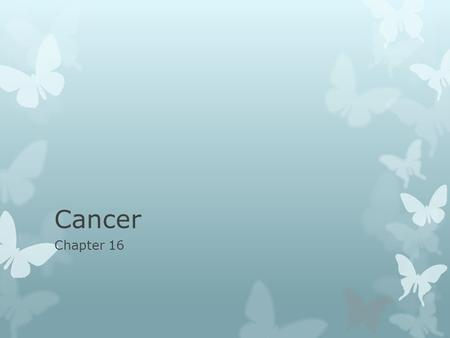 Cancer Chapter 16. VII. Cancer & gene regulation  A. Somatic cell mutations can =cancer  1. caused by chemical carcinogens  2. high energy radiation.