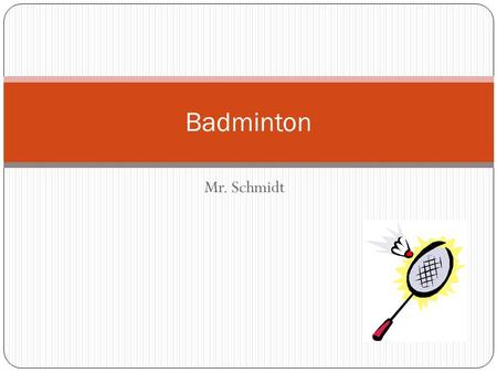 Mr. Schmidt Badminton. Court and Equipment Court size for singles - 44 feet long x 17 feet wide Court size for doubles - 44 feet long x 20 feet wide Net.