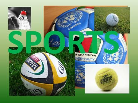 SPORTS. Badminton Volleyball Football Rugby.