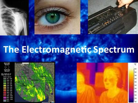 The Electromagnetic Spectrum. Electromagnetic Waves Consist of an oscillating (moving back and forth) electric field and an oscillating magnetic field.