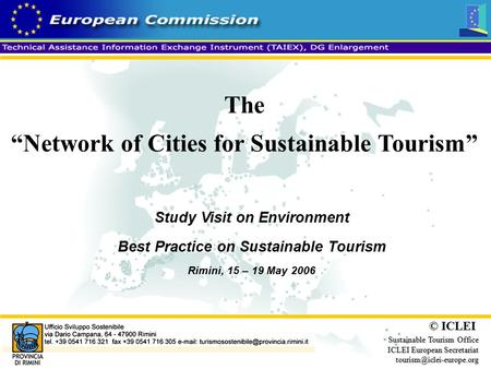 "© ICLEI Sustainable Tourism Office ICLEI European Secretariat The ""Network of Cities for Sustainable Tourism"" Study Visit on Environment."