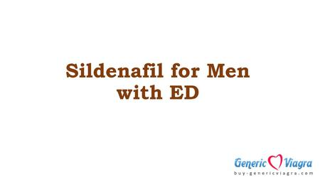 Sildenafil for Men with ED. Introduction Sildenafil Citrate is the first of its kind drug used to treat male impotency related issue erectile dysfunction.