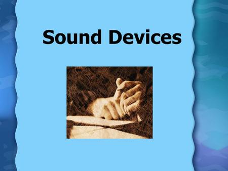 Sound Devices. What is Alliteration? Alliteration is the repetition of initial (beginning) consonant sound in two or more neighboring words or syllables.