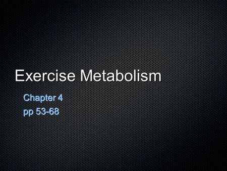 "Exercise Metabolism Chapter 4 pp 53-68. 1. Rest-to-Exercise: Anaerobic ""anaerobic"""