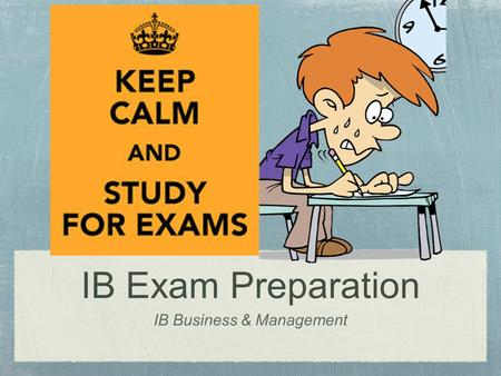 "IB Exam Preparation IB Business & Management. Do Now... (2 minutes) Write in your notebook what it means for a business to ""grow."" Write three ways in."