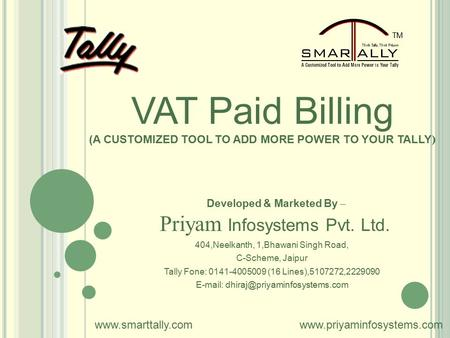 VAT Paid Billing (A CUSTOMIZED TOOL TO ADD MORE POWER TO YOUR TALLY ) Developed & Marketed By – Priyam Infosystems Pvt. Ltd. 404,Neelkanth, 1,Bhawani Singh.
