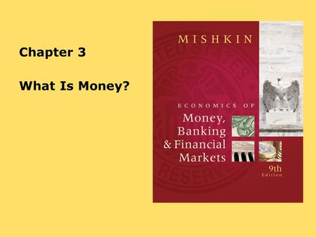 "Chapter 3 What Is Money?. 3-2 Meaning of Money What is it? Money (or the ""money supply""): anything that is generally accepted in payment for goods or."