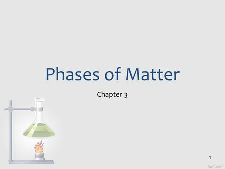 Phases of Matter Chapter 3 1. Matter and Energy Section 1 2.