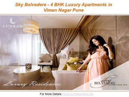 Sky Belvedere - 4 BHK Luxury Apartments in Viman Nagar Pune For More Details : www.skybelvedere.infowww.skybelvedere.info.