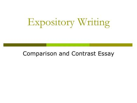 Expository Writing Comparison and Contrast Essay.