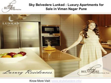 Sky Belvedere Lunkad : Luxury Apartments for Sale in Viman Nagar Pune Know More Visit : www.skybelvedere.info/www.skybelvedere.info/