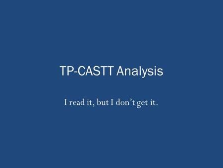 TP-CASTT Analysis I read it, but I don't get it..