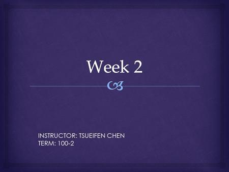INSTRUCTOR: TSUEIFEN CHEN TERM: 100-2.  Paragraph Format Paragraph Structure Focus.