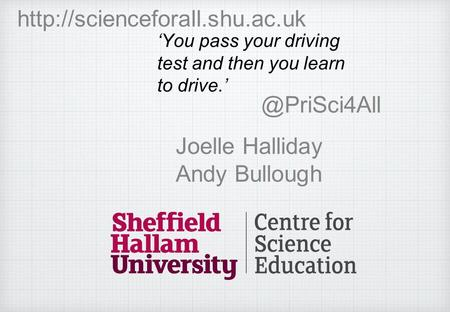 Joelle Halliday Andy Bullough 'You pass your driving test and then you learn to