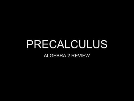 PRECALCULUS ALGEBRA 2 REVIEW. Warm UP (1) 2h + 6 = 20 (2) 3n + 11 = 26 (3) 4w + 5 = 29 (4) 7t + 3 = 31 (5) 4r + 14 = 26 (6) 8f + 21 = 37 (7) 6a + 32 =