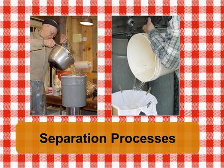 Separation Processes. Separation processes are used to separate mixtures. Filtration, evaporation, decantation and sedimentation are all separation processes.