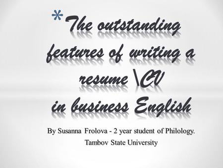 By Susanna Frolova - 2 year student of Philology. Tambov State University.