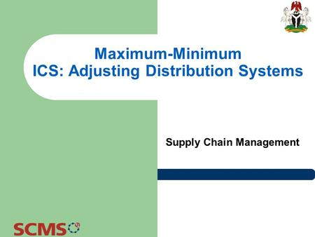 Maximum-Minimum ICS: Adjusting Distribution Systems Supply Chain Management.