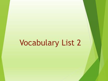 Vocabulary List 2. Analyze Definition: Pick apart the pieces and examine (study) carefully. Example sentence: She analyzed the passage to determine the.