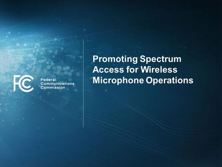 Promoting Spectrum Access for Wireless Microphone Operations.