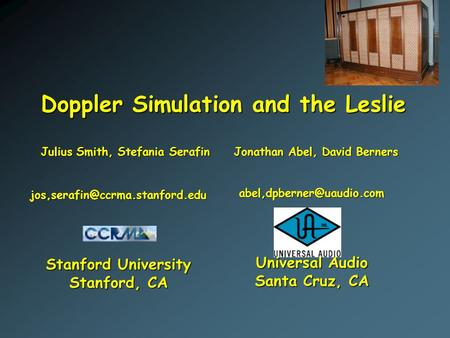 Doppler Simulation and the Leslie Julius Smith, Stefania Serafin Jonathan Abel, David Berners