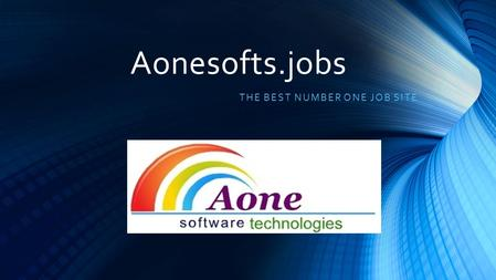 Aonesofts.jobs THE BEST NUMBER ONE JOB SITE. Introduction Aonefreshersjobs.blogspot.in is a discussion or informational site about jobs. Many different.