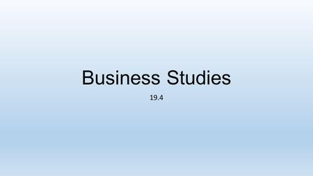 Business Studies 19.4. Business Growth External growth – occurs when a business grows by merging woth or taking over another business. A merger is the.
