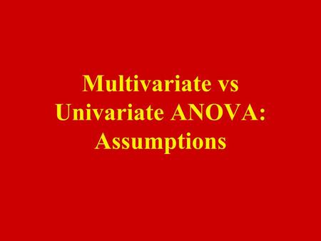 Multivariate vs Univariate ANOVA: Assumptions. Outline of Today's Discussion 1.Within Subject ANOVAs in SPSS 2.Within Subject ANOVAs: Sphericity Post.
