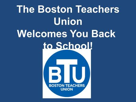 The Boston Teachers Union Welcomes You Back to School!