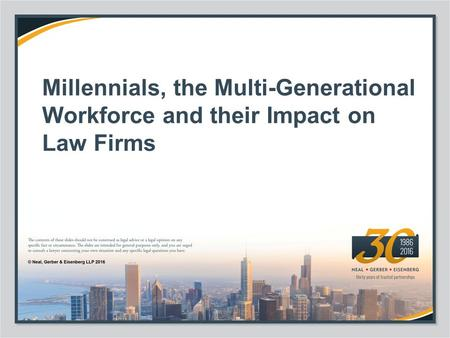 Millennials, the Multi-Generational Workforce and their Impact on Law Firms.