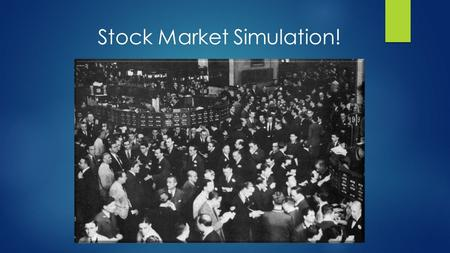 Stock Market Simulation!. Stock Market Basics…  Stock: represents a share in ownership of a company.  10 shares make up one stock today  Profits increase.