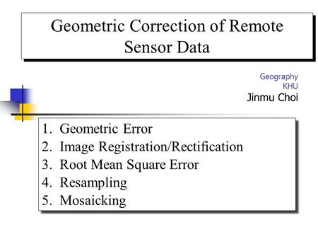 Geometric Correction of Remote Sensor Data